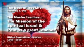The Book of the true Life Teaching 8 of 366-Mission-Spiritual Israel-Pain as Teacher-Humility-Obedience