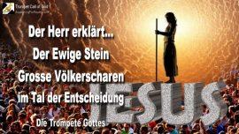 2008-06-13 - YahuShua Jesus der Eckstein-Scharen im Tal der Entscheidung-Die Trompete Gottes