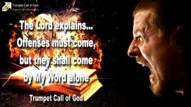 2010-07-04 - Offenses must come-Word of God-Sword of Truth-Trumpet Call of God