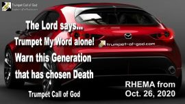 2010-07-19 - Trumpet the Word of God-Warn this Generation-Abortion choose Death-Trumpet Call of God Warning Rhema