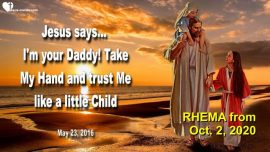 2016-05-23 - Hand in Hand with Daddy-Trust like a little Child-Childlike Faith-Love Letter from Jesus Rhema