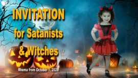 2016-10-31 - Halloween-Invitation from Jesus for Satanists-Witches-Satanism-Witchcraft-Coven-Love Letter from Jesus