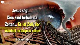 2020-10-02 - turbulente Zeiten-Der Wahrheit ins Auge blicken-Hillary Clinton-Untergrundregierung-Liebesbrief von Jesus