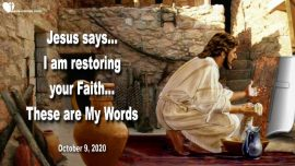 2020-10-09 - Faith-Unbelief-Trust-Word of God-Restoration-Gifts of the Spirit-Love Letter from Jesus