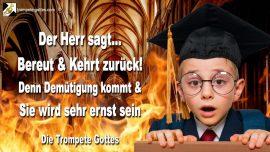 2011-07-26 - Demutigung kommt-Reue-Korrektur Gottes-Kirchen der Menschen-Bosheit-Generation-Trompete Gottes