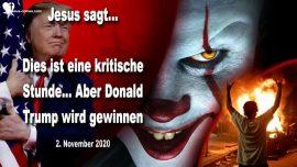 2020-11-02 - Wahlen in den USA 2020-Kritische Stunde-Donald Trump wird gewinnen-Liebesbrief von Jesus