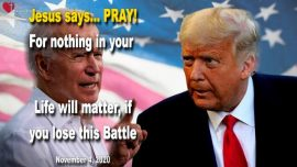 2020-11-04 - Battle for US Elections 2020-pray and fast-Victory for Donald Trump-Love Letter from Jesus