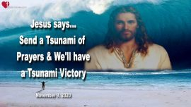 2020-11-09 - Stolen illegal Ballots-2020 Elections in America-Tsunami-Prayers-Victory-Love Letter from Jesus