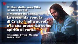 Il Libro della vera Vita Istruzione 13 di 366-La seconda venuta di Cristo nella nuvola-spirito di verita