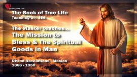 The Book of the true Life Teaching 14 of 366-Mission to bless-Spiritual Gifts in Man