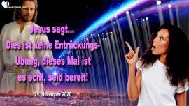 2020-11-29 - Alarm Entruckung keine Ubung-Entruckung steht bevor-Bereit sein-Liebesbrief von Jesus Christus