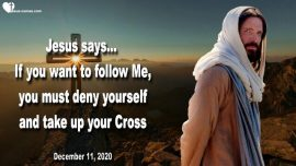 2020-12-11 - Jesus Christ Take up your Cross and follow Me-Self-denial-Matthew 16_24-Love Letter from Jesus