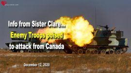 2020-12-12 - Enemy Troops poised to attack America from Canada-China-Iran-North Korea-Info