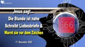 2020-12-17 - Die Stunde ist nahe-Liebesbriefe an Familie Verwandte-Zeichen des Tieres-Liebesbrief Jesus Christus