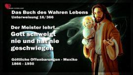 Das Buch des wahren Lebens Unterweisung 16 von 366-Der Meister lehrt-Gott schweigt nie-Gott hat nie geschwiegen