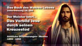 Das Buch des wahren Lebens Unterweisung 19 von 366-Das Vorbild von Jesus durch seinen Tod am Kreuz