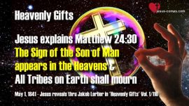 Heavenly Gifts Jakob Lorber-Sign of the Son of Man-All Tribes on Earth shall mourn-Matthew 24_30