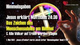 Himmelsgaben Jakob Lorber-Das Zeichen des Menschensohnes-Alle Menschen werden klagen-Matthaus 24_30