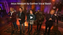 Jesus Messiah Gaither Vocal Band
