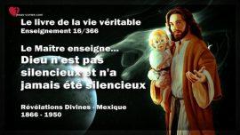 Le livre de la vie veritable Enseignement 16 des 366-Dieu n_est pas silencieux et n_a jamais ete silencieux