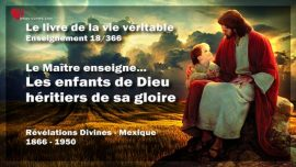 Le livre de la vie veritable Enseignement 18 des 366-Les enfants de Dieu heritiers de sa gloire