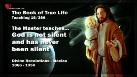 The Book of the true Life Teaching 16 of 366-The Master teaches-God is not silent-God has never been silent