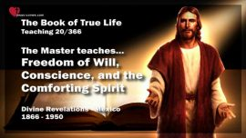 The Book of the true Life Teaching 20 of 366-Free Will-Conscience-Holy Spirit of Comfort Truth Jesus Christ