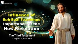 The Third Testament Chapter 7-3-Influence of the Spiritual Teaching-Importance of the new Divine Revelation TTT