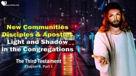 The Third Testament Chapter 8-1-New Communities Disciples Apostles of Jesus Christ-Light Shadow in Congregations TTT