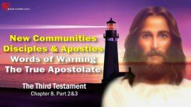The Third Testament Chapter 8-2-Words of Warning-true Apostolate-New Communities-Disciples-Apostles of Jesus-TTT