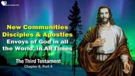 The Third Testament Chapter 8-3-New Communities-Disciples-Apostles-The Envoys in all the World TTT