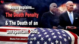 2018-08-30 - Death Penalty-Death of an unrepentant Soul John McCain-Love Letter from Jesus Christ