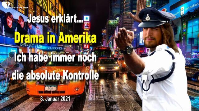 2021-01-08 - Drama in Amerika-Ich habe immer noch die komplette Kontrolle-Liebesbrief von Jesus Christus-
