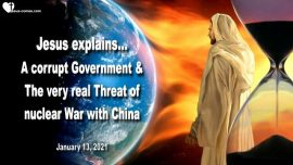 2021-01-13 - Tribulation-Donald Trump-Corruption-Danger Nuclear War with China-Love Letter from Jesus