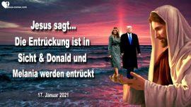 2021-01-17 - Entruckung ist in Sicht-Donald und Melania werden entruckt-Restkirche-Liebesbrief von Jesus Christus