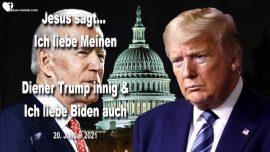 2021-01-20 - In Gott vertrauen-Gott liebt Donald Trump und Joe Biden-Absalom und Konig David-Liebesbrief von Jesus