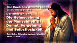 Das Buch des wahren Lebens Unterweisung 24 von 366-Heimsuchung der Menschheit-Demut-Vergebung-Selbstlosigkeit
