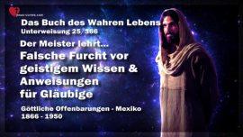 Das Buch des wahren Lebens Unterweisung 25 von 366-Falsche Furcht vor geistigem Wissen & Anweisung an Glaubige