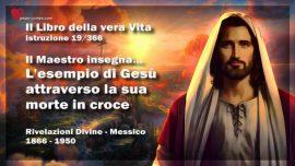 Il Libro della vera Vita Istruzione 19 di 366-L_esempio di Gesu attraverso la sua morte in croce