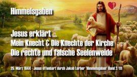 Jesus Christus Himmelsgaben durch Jakob Lorber-Rechte falsche Seelenweide-Knecht Gottes-Knechte der Kirche