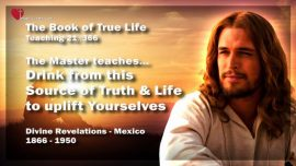 The Book of the true Life Teaching 21 of 366-Drink from this Fountain of Truth-Source of Life-Refreshment-Jesus Christ