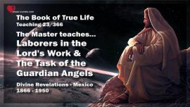 The Book of the true Life Teaching 23 of 366-Laborers in the Lord's Harvest-Task of the Guardian Angels