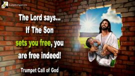 2006-07-17 - If the Son sets you free you are free indeed-Image Love Mercy-Trumpet Call of God