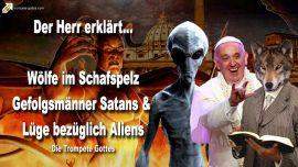 2007-03-19 - Wolf im Schafspelz-Gefolgsmanner Satans-Luge betreffend Aliens-Die Trompete Gottes
