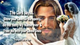 2010-06-10 - Show Love for Jesus Christ openly-Never deny Name of Jesus-Family Relatives Trust-Trumpet of God