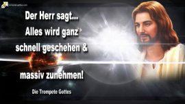 2011-06-28 - Alles wird ganz schnell geschehen-Es wird massiv zunehmen-Die Trompete Gottes Jesus Christus