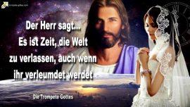 2011-08-01 - Jesus Es ist Zeit-Braut des Herrn Braut Christi die Welt verlassen trotz Verleumdung-Die Trompete Gottes