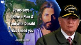 2021-01-28 - I have a Plan of God-I am with Donald Trump-Bride of Christ-Love Letter from Jesus