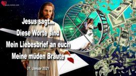 2021-01-31 - Diese Worte sind Mein Liebesbrief an euch-mude-erschopft-Braut Christi-Liebesbrief von Jesus