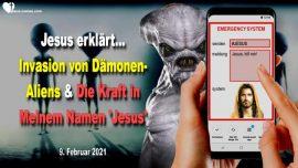 2021-02-09 - Invasion Damonen Alien Agenda Monster-Kraft im Namen Jesus-Liebesbrief von Jesus Christus
